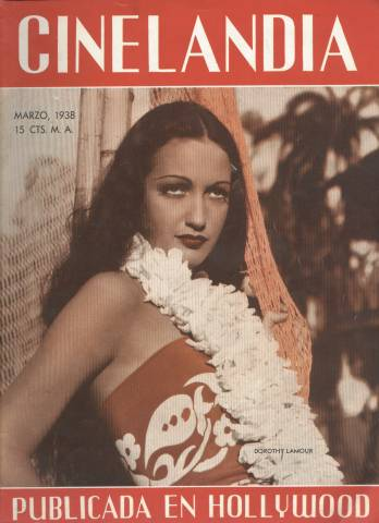 Cinelandia from Cuba March 1938 Dorothy Lamour