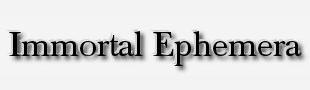 Immortal Ephemera
